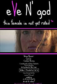 Eve N' God: This Female is Not Yet Rated (TM) Poster