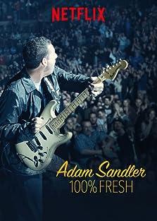 Adam Sandler: 100% Fresh (2018 TV Special)