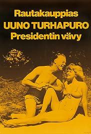 Rautakauppias Uuno Turhapuro, presidentin vävy