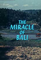 The Miracle of Bali