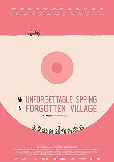 An Unforgettable Spring in a Forgotten Village (2019)