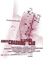 Always Crashing in the Same Car
