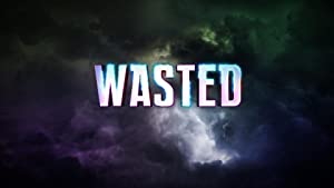 Where to stream Wasted