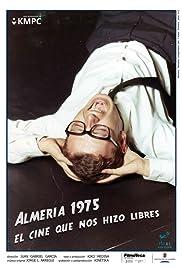 Almería 1975: El cine que nos hizo libres