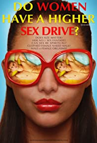 Primary photo for Do Women Have A Higher Sex Drive?