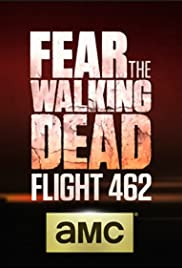 Fear the Walking Dead: Flight 462 (2015-)