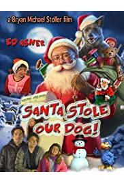 Santa Stole Our Dog: A Merry Doggone Christmas!
