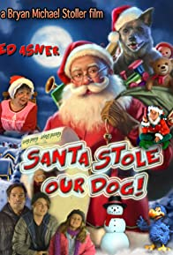 Primary photo for Santa Stole Our Dog: A Merry Doggone Christmas!