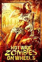 Hot Wax Zombies on Wheels