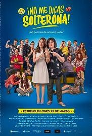 Resultado de imagen para No me Digas Solterona (2018) }
