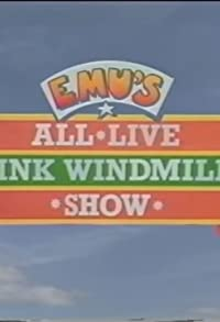 Primary photo for Emu's All Live Pink Windmill Show