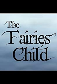 Primary photo for The Fairies' Child