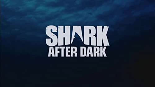 Shark After Dark: Season 6
