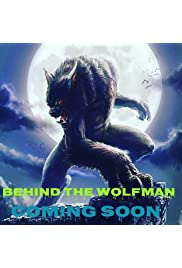 Behind the Wolfman