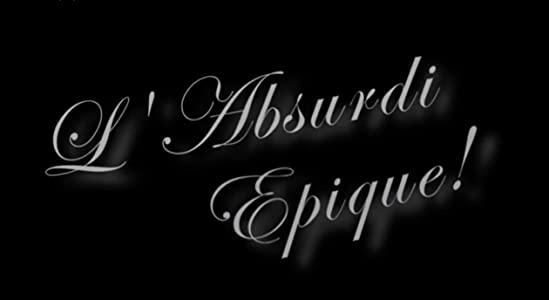 Watch free new english movies 2018 L'Absurdi Epique! by [480x854]