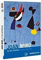 Joan Miró: The Inner Fire