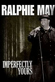 Ralphie May in Ralphie May: Imperfectly Yours (2013)