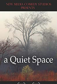 Primary photo for A Quiet Space