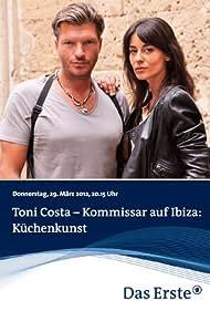 Toni Costa - Kommissar auf Ibiza - Küchenkunst (2012)