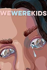 We Were Kids (2019)