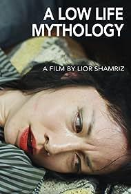 A Low Life Mythology (2012)