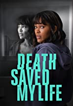 Death Saved My Life