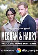 Meghan & Harry: Recollections May Vary