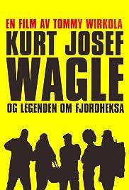 Kurt Josef Wagle og legenden om Fjordheksa(2010) Poster - Movie Forum, Cast, Reviews