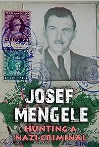 Primary photo for Josef Mengele: Hunting a Nazi Criminal
