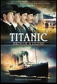 Titanic: Birth of a Legend Poster