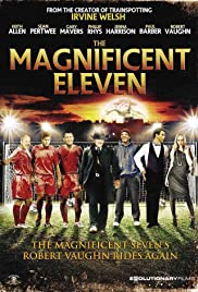 The Magnificent Eleven (2013) Poster - Movie Forum, Cast, Reviews