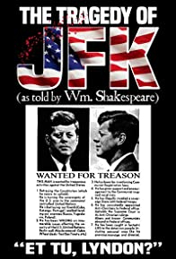 Primary photo for The Tragedy of JFK (as Told by Wm. Shakespeare)