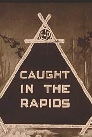 Caught in the Rapids (1921)