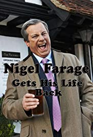 Nigel Farage Gets His Life Back Poster