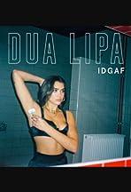 Dua Lipa: IDGAF