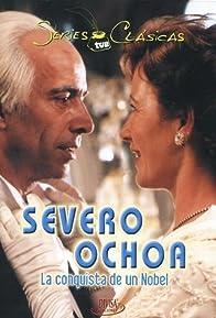 Primary photo for Severo Ochoa. La conquista de un Nobel