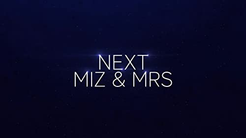 Miz & Mrs: Miz & Maryse Alone Time