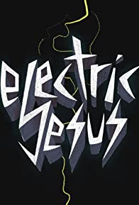 Primary photo for Electric Jesus