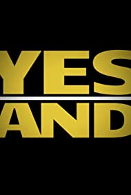 Yes/And (2017)