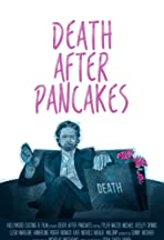 Death After Pancakes