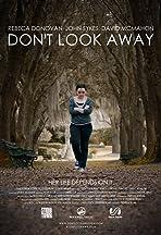 Don't Look Away