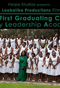 Primary photo for The First Graduating Class: Oprah Winfrey Leadership Academy for Girls