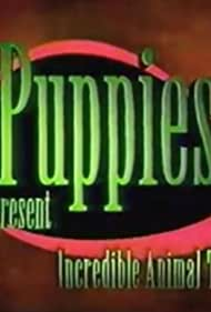 The Puppies Present Incredible Animal Tales (1998)