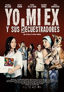 Movie downloading torrent Yo, mi ex y sus secuestradores by none [mpg]