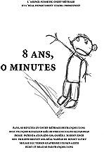 8 ans, 10 minutes