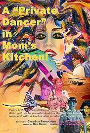 ##SITE## DOWNLOAD A Private Dancer in Mom's Kitchen! (2020) ONLINE PUTLOCKER FREE