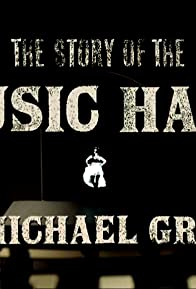 Primary photo for The Story of the Music Hall with Michael Grade