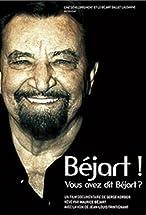 Primary image for Béjart!... Vous avez dit Béjart?...