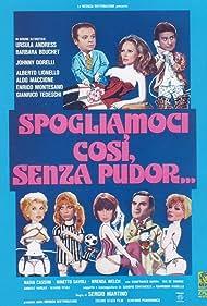 Ursula Andress, Barbara Bouchet, Nadia Cassini, Johnny Dorelli, Alberto Lionello, Aldo Maccione, and Enrico Montesano in Spogliamoci così, senza pudor... (1976)