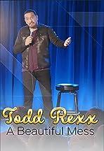 Todd Rexx: Beautiful Mess